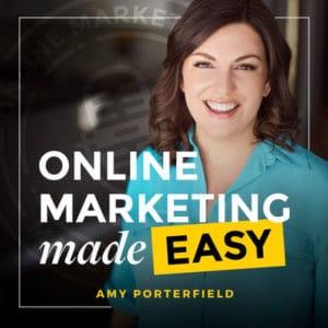 online marketing made easy amy porterfield