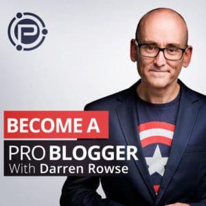 become a problogger darren rowse