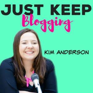 just keep blogging kim anderson